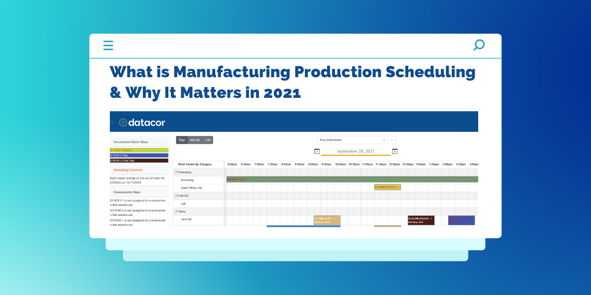 2021 Guide to Manufacturing Production Scheduling
