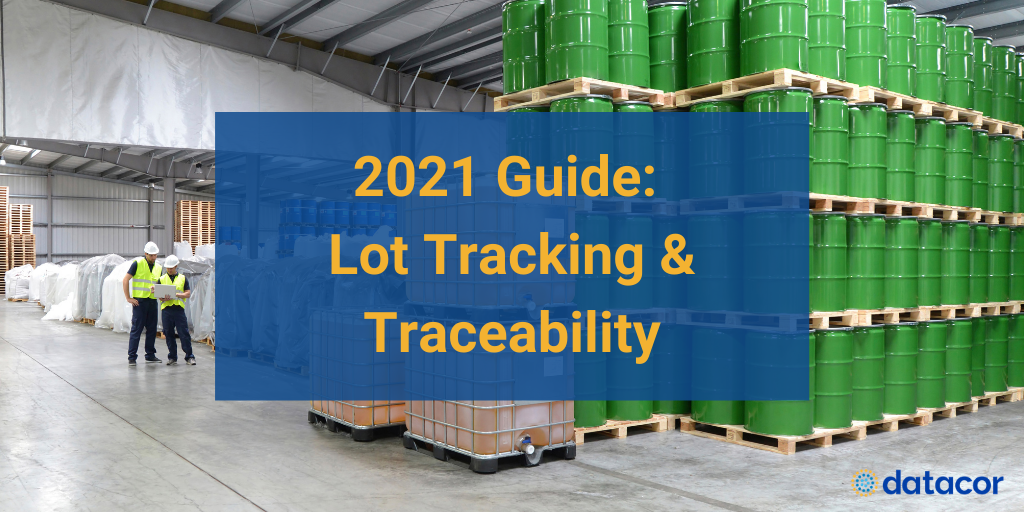 Lot Tracking & Traceability 2021 Guide