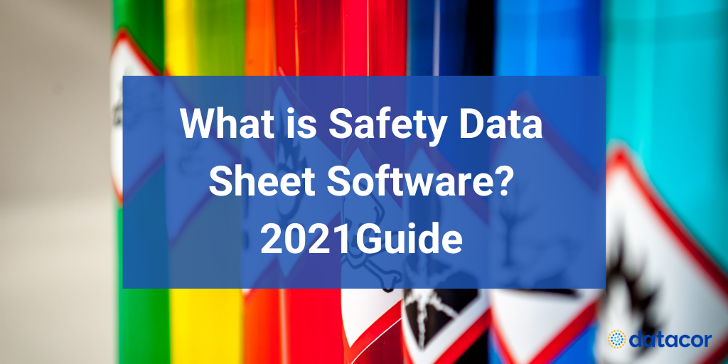 What is Safety Data Sheet Software? 2021 Guide